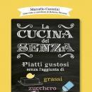 MARCELLO CORONINI - LA CUCINA DEL SENZA ®