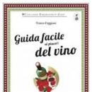 """Esce  la  """"Guida  facile  ai  piaceri  del  vino""""  di  Franco  Faggiani"""