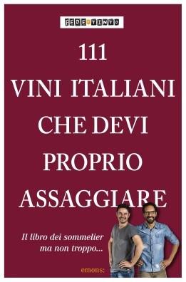 111 VINI ITALIANI CHE DEVI PROPRIO ASSAGGIARE