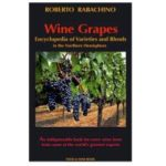 Wine Grapes – Encyclopedia of Varieties and Blends