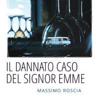 Il dannato caso del signor Emme di Massimo Roscia
