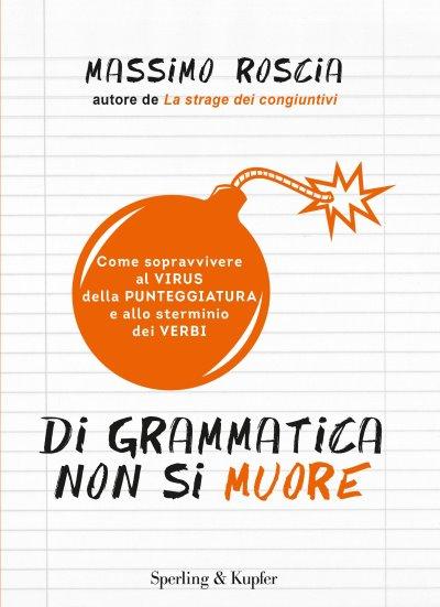 Massimo Roscia Di grammatica non si muore