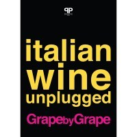 Italian Wine Unplugged Grape by Grape – i vitigni autoctoni italiani spiegati al mondo