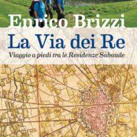 Viaggio a piedi tra le Residenze Sabaude di Enrico Brizzi